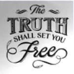 """The Truth Shall Set You Free"" – Jesus"
