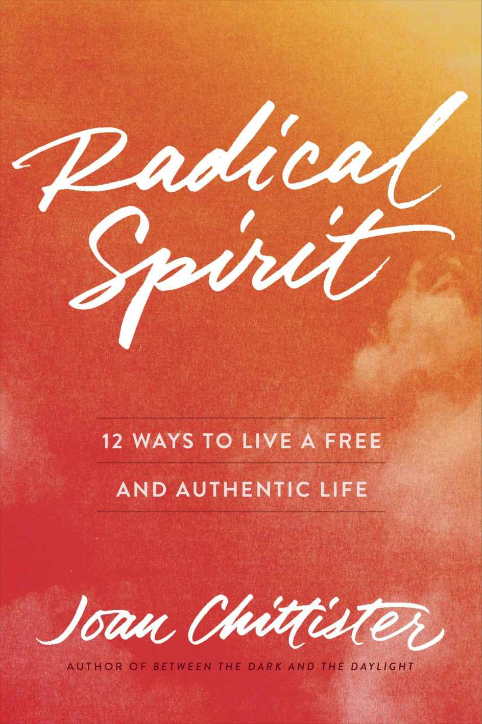 Radical Spirit – 12 Ways to Live a Free & Authentic Life